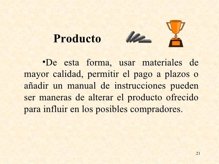 <ul><li>De esta forma, usar materiales de mayor calidad, permitir el pago a plazos o añadir un manual de instrucciones pue...