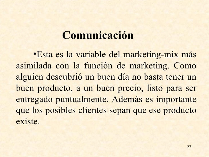 <ul><li>Esta es la variable del marketing-mix más asimilada con la función de marketing. Como alguien descubrió un buen dí...