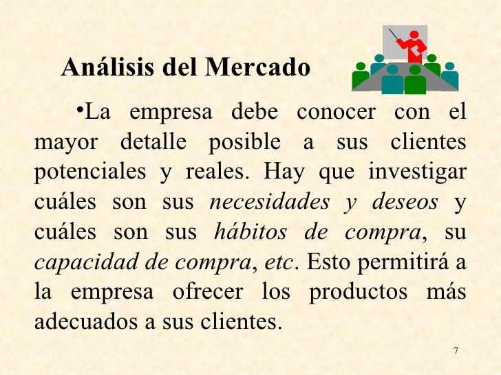 <ul><li>La empresa debe conocer con el mayor detalle posible a sus clientes potenciales y reales. Hay que investigar cuále...