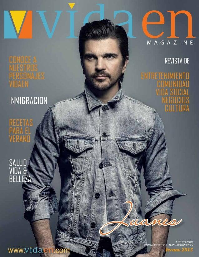.com 1 M A G A Z I N E CUBRIENDO CONNECTICUT & MASSACHUSETTS Verano 2015 Juanes ENTRETENIMIENTO COMUNIDAD VIDA SOCIAL NEGO...
