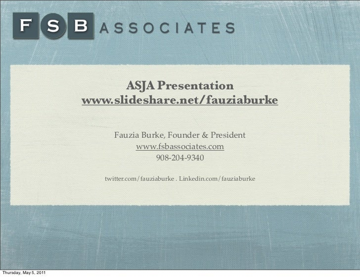 ASJA Presentationwww.slideshare.net/fauziaburke      Fauzia Burke, Founder & President           www.fsbassociates.com    ...