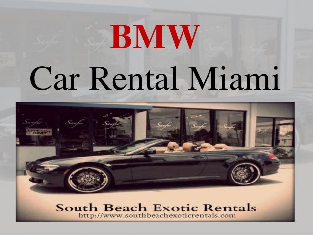 Luxury Vehicle: Miami BMW Cars Rentals By South Beach Exotic Rentals