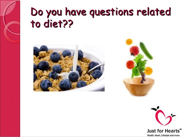 Do you have questions relatedDo you have questions relatedto diet??to diet??