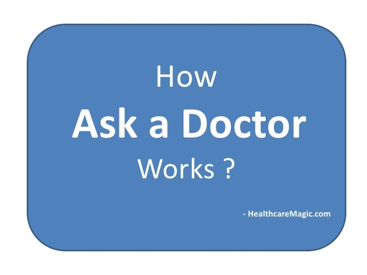How Ask a Doctor    Works ?              - HealthcareMagic.com