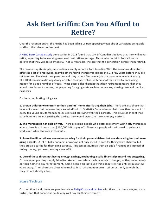 Ask	   Bert	   Griffin:	   Can	   You	   Afford	   to	    Retire?	    Over	   the	   recent	   months,	   the	   media	   ...