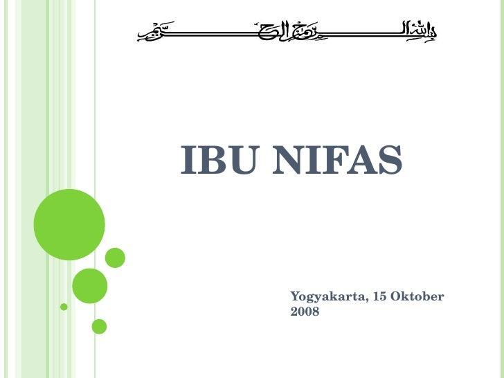 IBU NIFAS Yogyakarta, 15 Oktober 2008