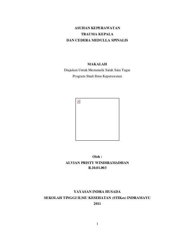 ASUHAN KEPERAWATAN TRAUMA KEPALA DAN CEDERA MEDULLA SPINALIS  MAKALAH Diajukan Untuk Memenuhi Salah Satu Tugas Program Stu...