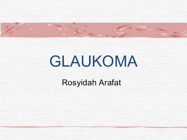 GLAUKOMA Rosyidah Arafat