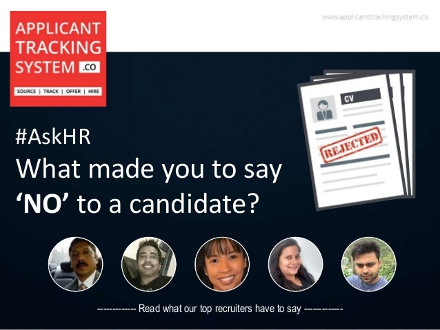 #AskHR What made you to say 'NO' to a candidate? ------------- Read what our top recruiters have to say -------------