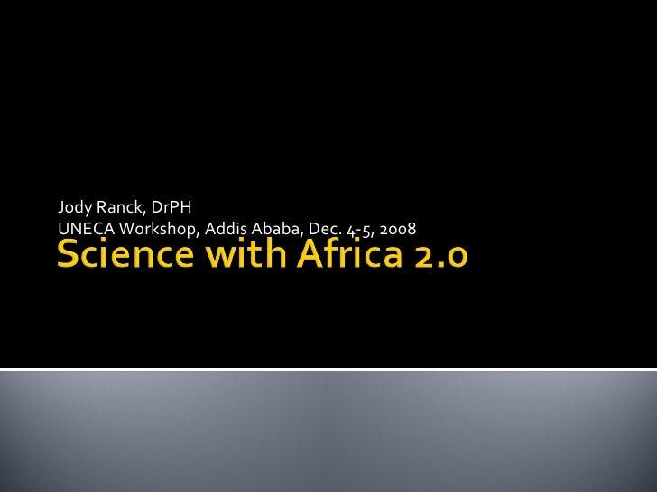 Jody Ranck, DrPH UNECA Workshop, Addis Ababa, Dec. 4-5, 2008