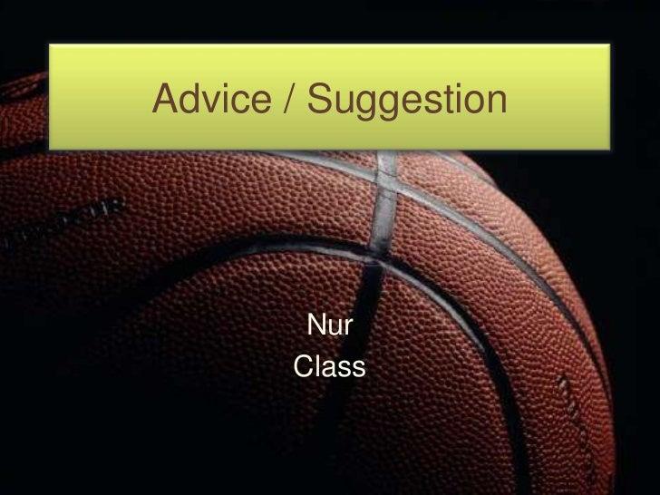 Advice / Suggestion        Nur       Class