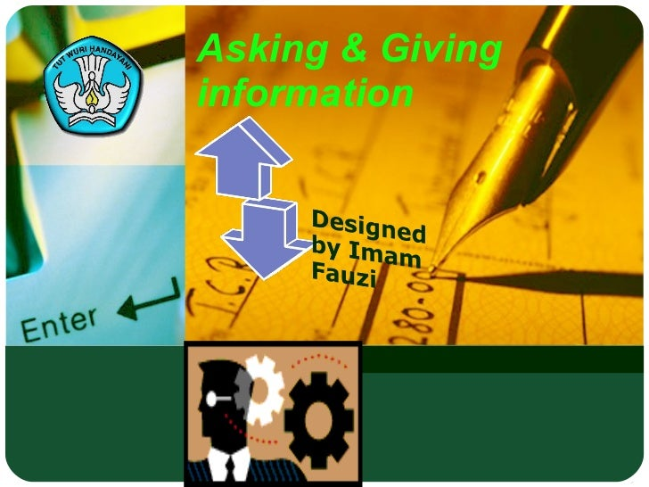 Asking & Giving information
