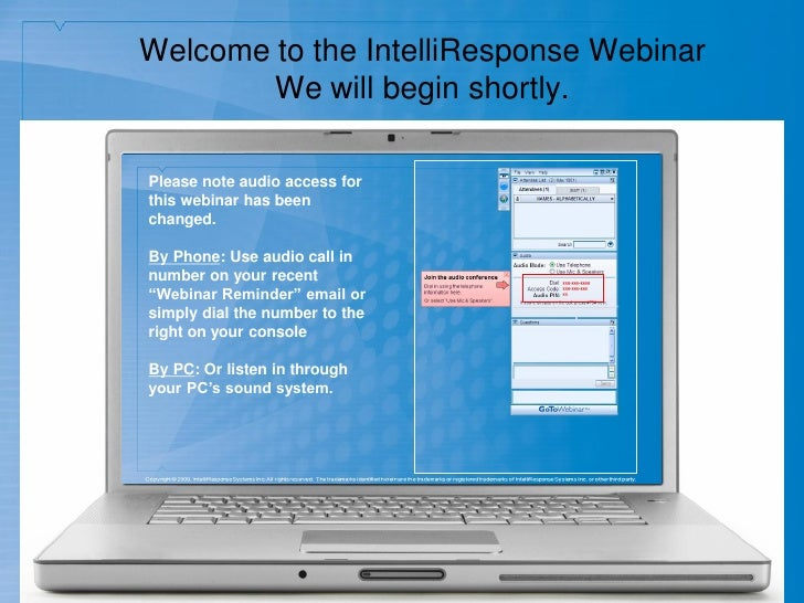 Welcome to the IntelliResponse Webinar                                   We will begin shortly.                           ...