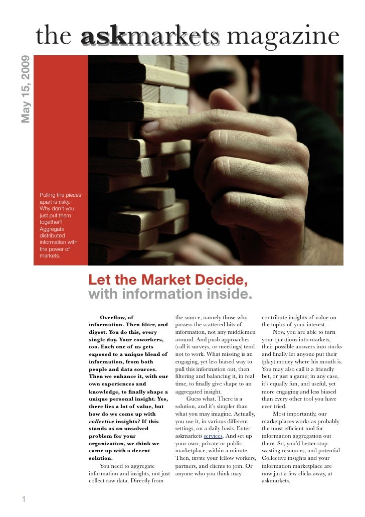 the askmarkets magazine May 15, 2009                    Pulling the pieces                apart is risky.                W...