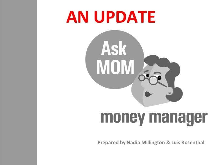 AN UPDATE   Prepared by Nadia Millington & Luis Rosenthal