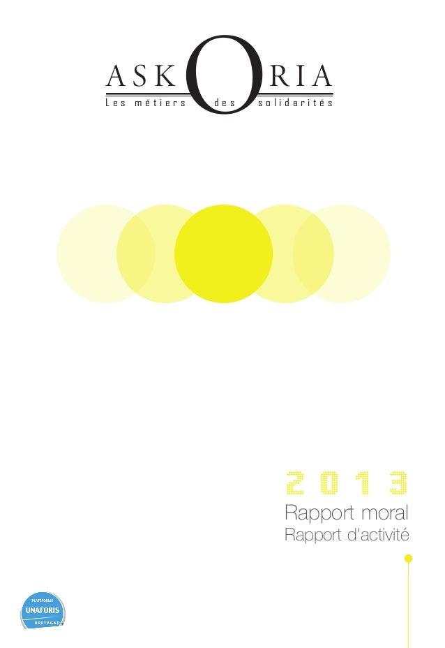 2 0 1 3 Rapport moral Rapport d'activité A S K R I A oL e s m é t i e r s d e s s o l i d a r i t é s