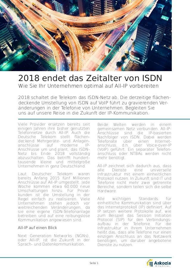 2018 endet das Zeitalter von ISDN Wie Sie Ihr Unternehmen optimal auf All-IP vorbereiten 2018 schaltet die Telekom das ISD...
