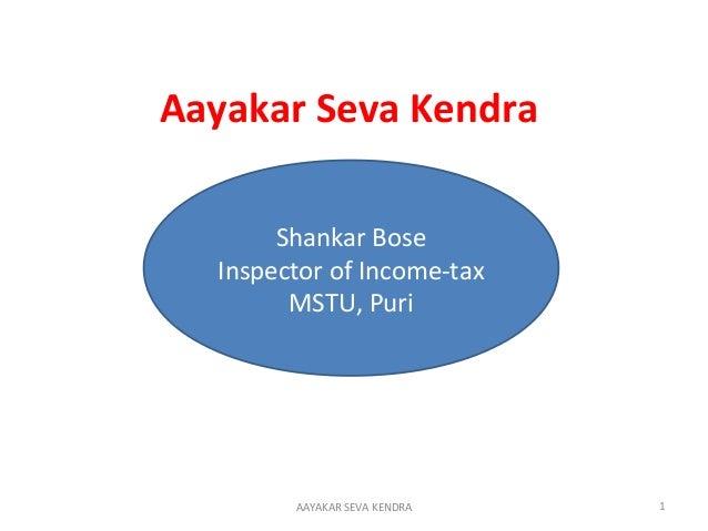 Aayakar Seva Kendra1AAYAKAR SEVA KENDRAShankar BoseInspector of Income-taxMSTU, Puri