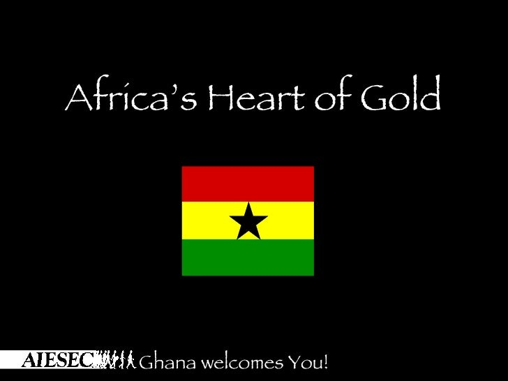Africa's Heart of Gold         Ghana welcomes You!