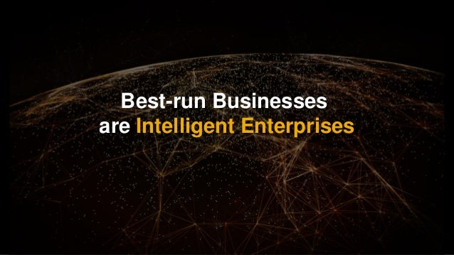 10PUBLIC© 2019 SAP SE or an SAP affiliate company. All rights reserved. ǀ Best-run Businesses are Intelligent Enterprises