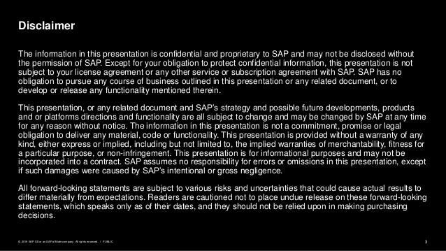 3PUBLIC© 2019 SAP SE or an SAP affiliate company. All rights reserved. ǀ The information in this presentation is confident...