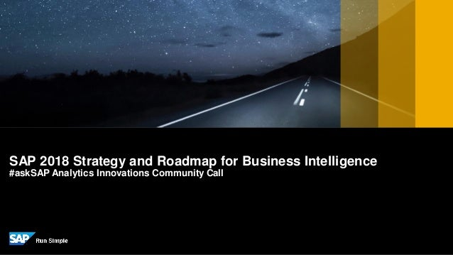 SAP 2018 Strategy and Roadmap for Business Intelligence #askSAP Analytics Innovations Community Call