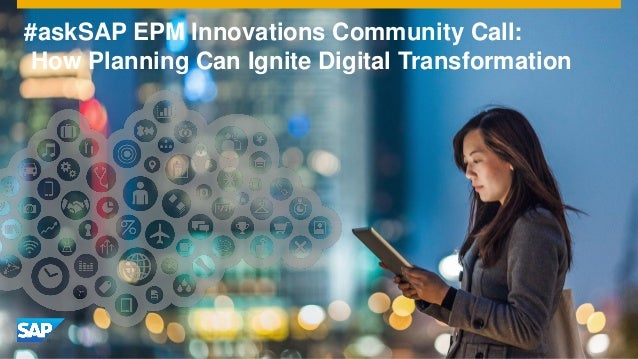 #askSAP EPM Innovations Community Call: How Planning Can Ignite Digital Transformation