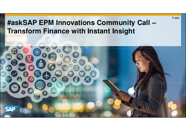 #askSAP EPM Innovations Community Call – Transform Finance with Instant Insight Public