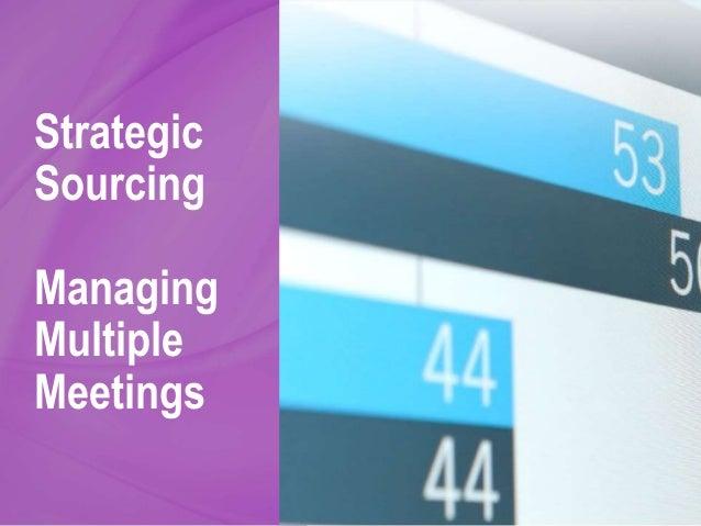 Strategic Sourcing Managing Multiple Meetings