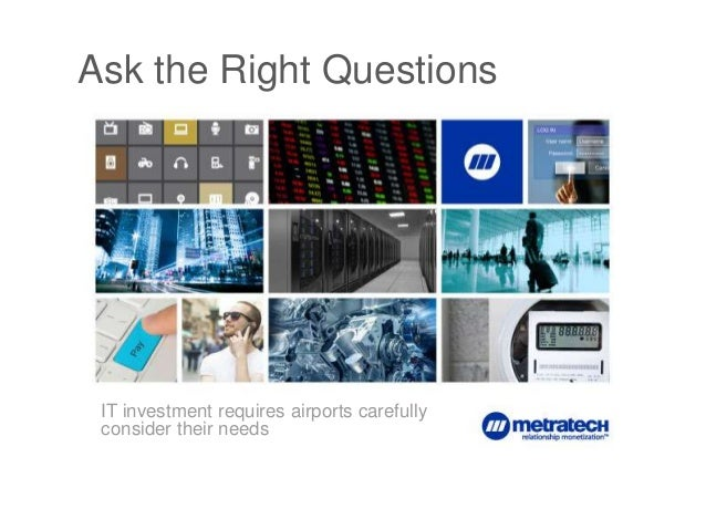 Ask the Right Questions  IT investment requires airports carefully consider their needs  1