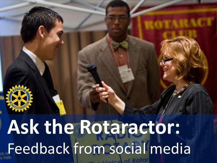 Ask the Rotaractor:Feedback from social media