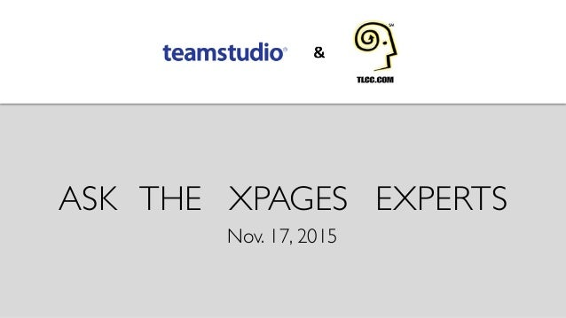 ASK THE XPAGES EXPERTS  Nov. 17, 2015