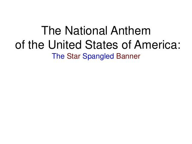 The National Anthem of the United States of America: The Star Spangled Banner