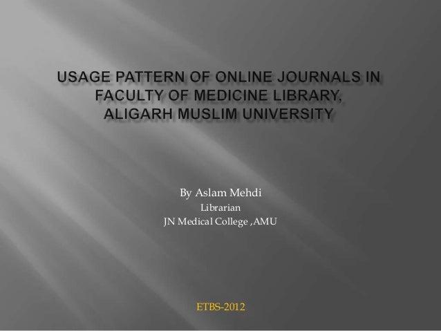 By Aslam Mehdi       LibrarianJN Medical College ,AMU      ETBS-2012