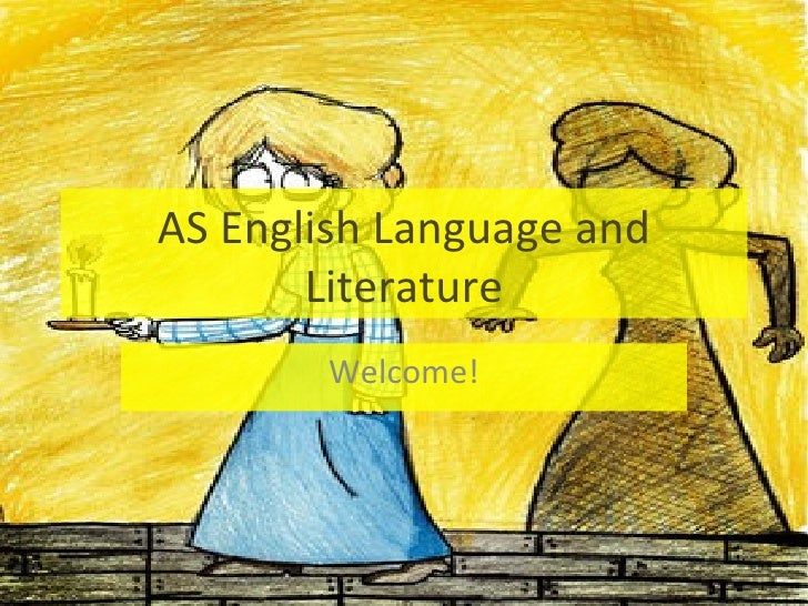 AS English Language and       Literature       Welcome!