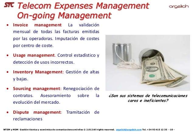 Telecom Expenses Management           On-going Management   Invoice management La validación    mensual de todas las fact...