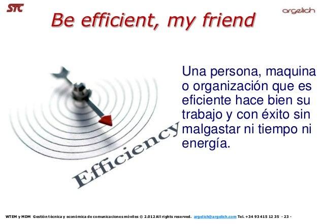 Be efficient, my friend                                                                                        Una persona...