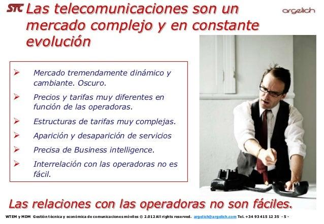Las telecomunicaciones son un          mercado complejo y en constante          evolución             Mercado tremendamen...