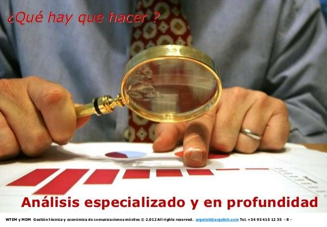 El coste de no actuar¿Qué hay que hacer ?       Análisis especializado y en profundidadWTEM y MDM Gestión técnica y económ...