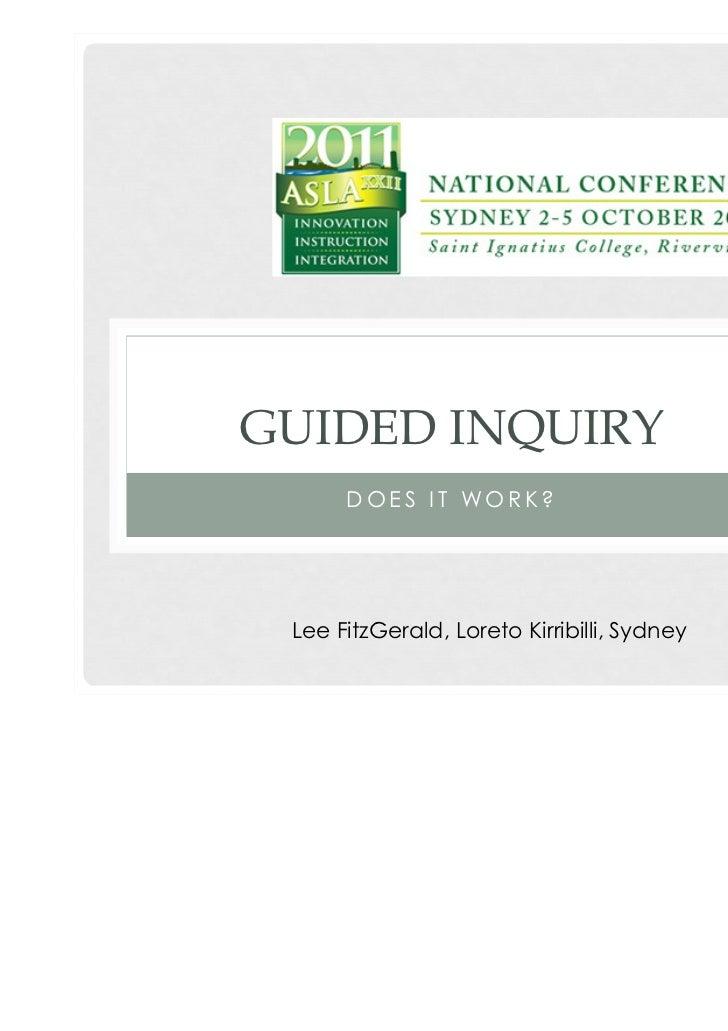 GUIDED INQUIRY      DOES IT WORK? Lee FitzGerald, Loreto Kirribilli, Sydney