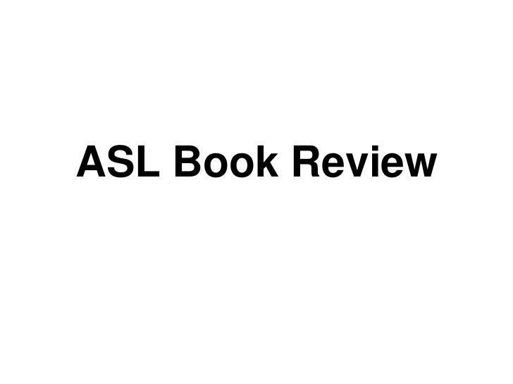 ASL Book Review<br />