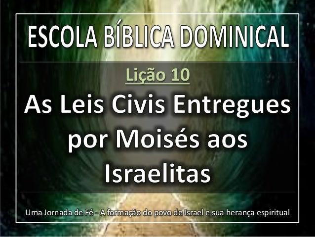 Lição 10  Uma Jornada de Fé - A formação do povo de Israel e sua herança espiritual