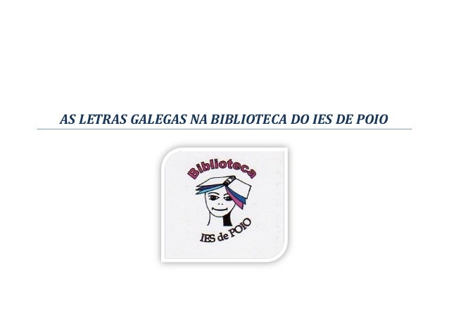AS LETRAS GALEGAS NA BIBLIOTECA DO IES DE POIO