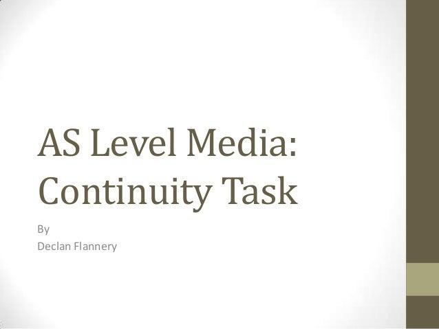 AS Level Media:Continuity TaskByDeclan Flannery