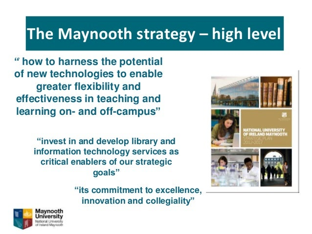 The Maynooth strategy – library level • Importance of our service • Innovation in our service (proactive) • 3D printing is...