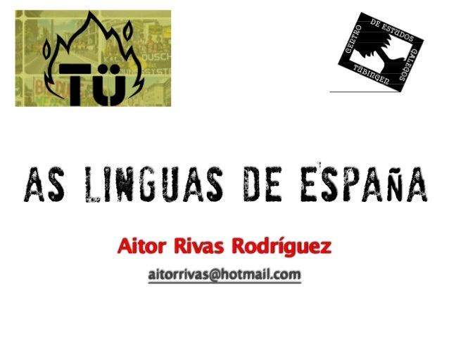1 Aitor Rivas Rodríguez aitorrivas@hotmail.com As Linguas de España