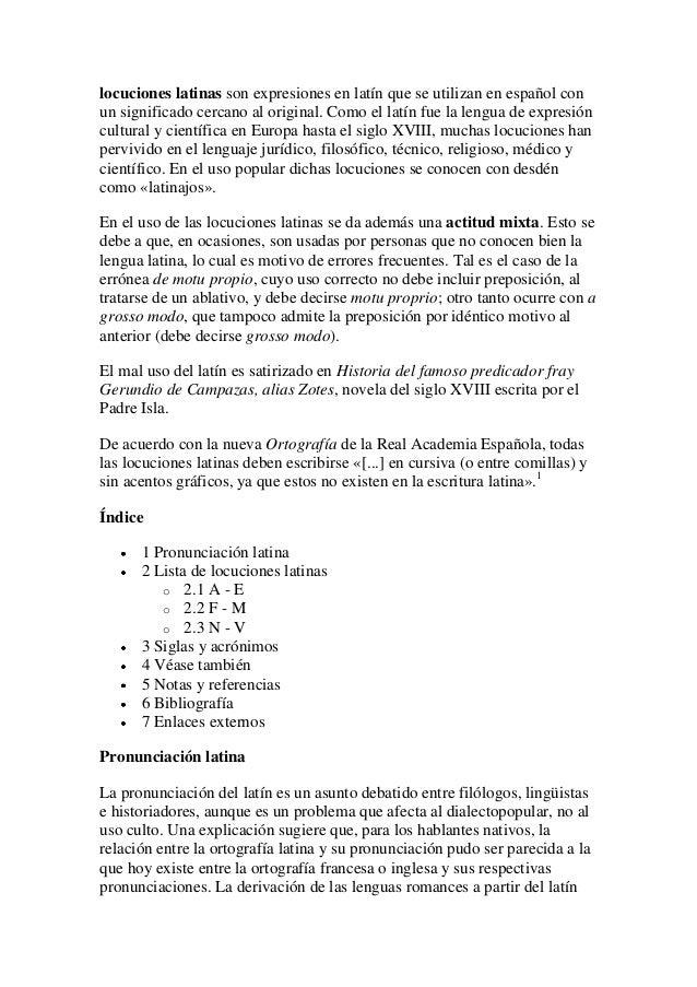 locuciones latinas son expresiones en latín que se utilizan en español con un significado cercano al original. Como el lat...