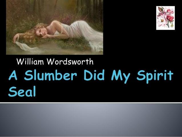 a slumber did my spirit