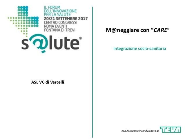"""M@neggiare con """"CARE"""" ASL VC di Vercelli Integrazione socio-sanitaria con il supporto incondizionato di"""