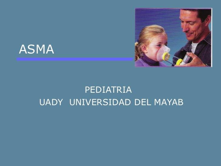 ASMA PEDIATRIA UADY  UNIVERSIDAD DEL MAYAB